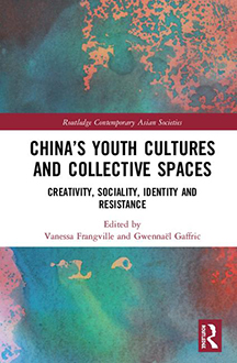 Publication China Youth Cultures and Collective Spaces Creativity Socialty, Identity and Resistance