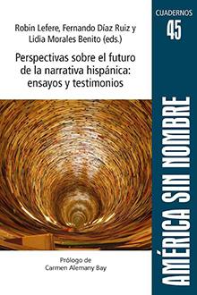 Publication  Perspectivas sobre el futuro de la narrativa hispánica